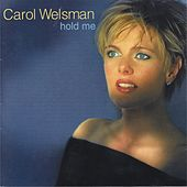 Hold Me by Carol Welsman