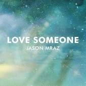 Love Someone von Jason Mraz
