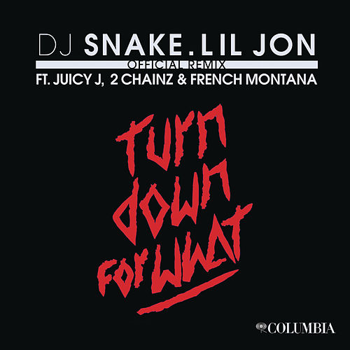 Turn Down for What by Lil Jon