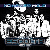 No Hay 5to Malo by Grupo Escolta