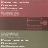 The Demonstration Collection Of E.M. Von Hornbostel And The Berlin Phonogramme-Archive by Various Artists