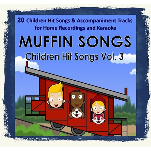 Children Hit Songs, Vol. 3 by Muffin Songs