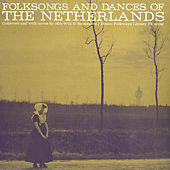 Folksongs And Dances Of The Netherlands by Various Artists