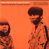 Indian Music Of The Upper Amazon by Various Artists