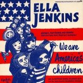 We Are America's Children by Ella Jenkins