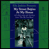 My Street Begins at My House by Ella Jenkins
