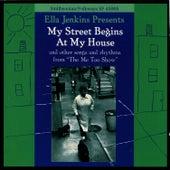 My Street Begins at My House by Ella Jenkins