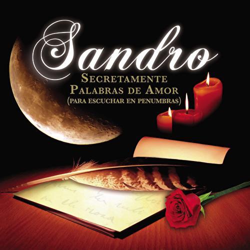 Secretamente Palabras De Amor (Para Escuchar En Penumbras) by Sandro