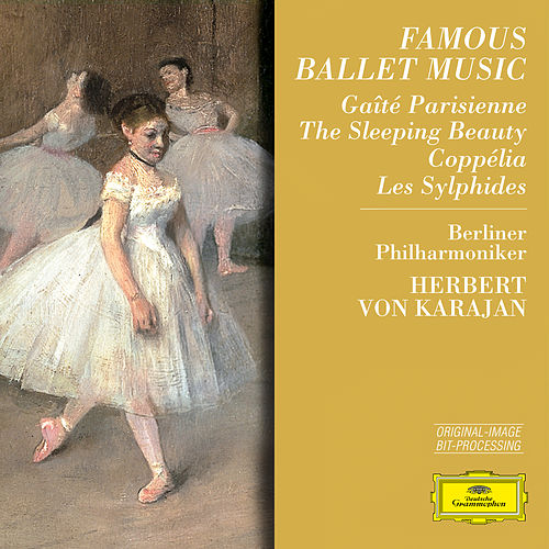 Famous Ballet Music by Berliner Philharmoniker