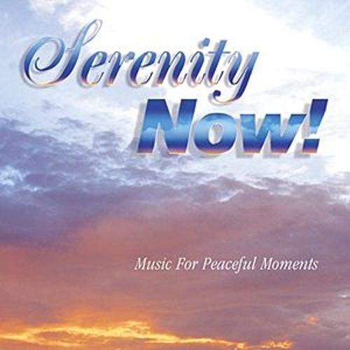 Serenity Now by Various Artists