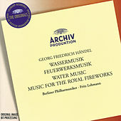 Handel: Water Music / Music for the Royal Fireworks by Berliner Philharmoniker