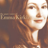 The Pure Voice of Emma Kirkby by Emma Kirkby