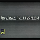 Pierre Boulez: Pli selon Pli by Christine Schäfer