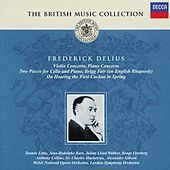 Delius: Violin Concerto; Brigg Fair; On hearing the first cuckoo, etc. by Various Artists