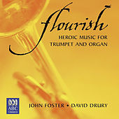 Flourish: Heroic Music for Trumpet and Organ by Various Artists