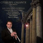 Arcangelo Corelli: Concerto No. 4 in C Major for 4 Trumpets, Organ, Harpsichord and Timpani. Op. 6: I. Allegro by Giuseppe Galante