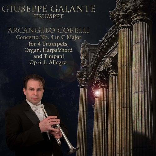 Arcangelo Corelli: Concerto No. 4 in C Major for 4 Trumpets, Organ, Harpsichord and Timpani. Op. 6: I. Allegro by Giuseppe Galante