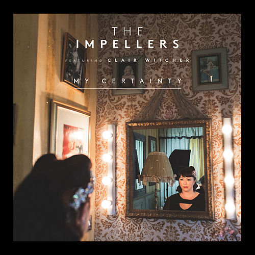 My Certainty by The Impellers