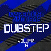 Warehouse Anthems: Dubstep Vol. 06 - EP by Various Artists