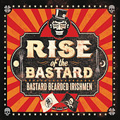Rise of the Bastard by Bastard Bearded Irishmen