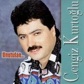 Unutulan... by Cengiz Kurtoğlu