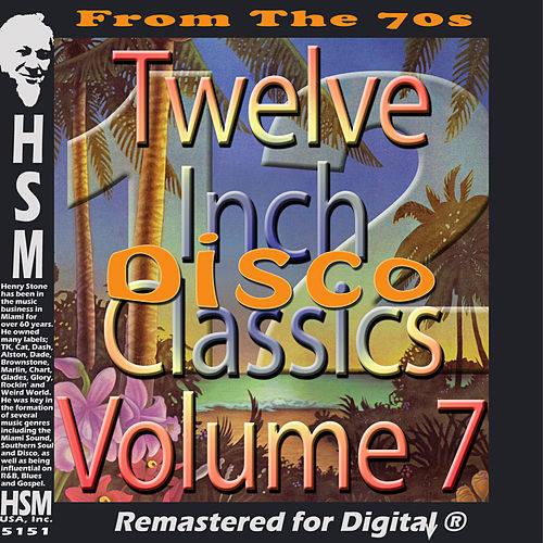 Twelve Inch Disco Classics from the 70s, Vol. 7 by Various Artists