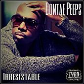 Irresistable by Dontae Peeps