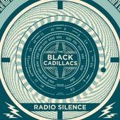 Radio Silence by The Black Cadillacs