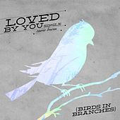 Loved By You by Carrie Bowen
