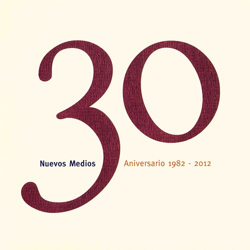 Nuevos Medios 30 Aniversario (1982-2012) by Various Artists