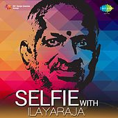 Selfie With Ilayaraja by Various Artists