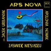 Zaswiec niesiadzu by Ars Nova