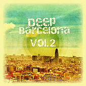 Deep Barcelona, Vol. 2 by Various Artists