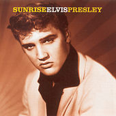 Sunrise by Elvis Presley
