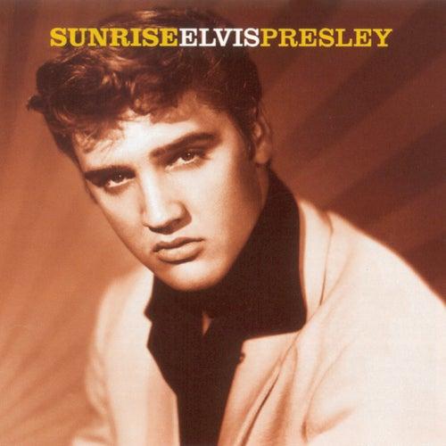 Sunrise by Elvis Presley