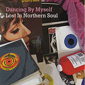 Dancing by Myself - Lost in Nothern Soul by Various Artists