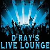 D'ray's Live Lounge by D-Ray