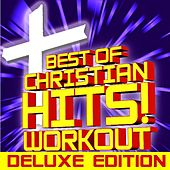 Best of Christian Hits! Workout – Deluxe Edition by Christian Workout Hits Group