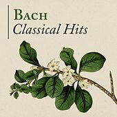 Bach: Classical Hits by Various Artists