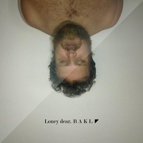 B A K L by Loney, Dear