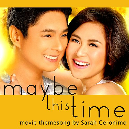 Maybe This Time (Original Motion Picture Soundtrack) by Sarah Geronimo