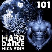 Hard Dance 101 Hard Dance Hits 2014 von Various Artists