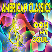 American Classics, Ooh My Soul von Various Artists
