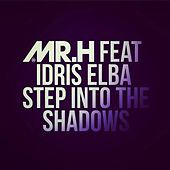 Step Into the Shadows by Mr Hudson