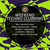 Weekend Techno Clubbing by Various Artists