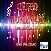 Canta Las Canciones De Jose Feliciano by Grupo Homenaje