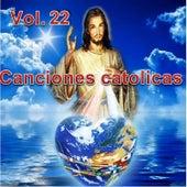 Canciones Catolicas, Vol. 22 by Los Cantantes Catolicos