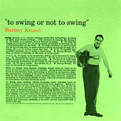 To Swing or Not to Swing (Bonus Track Version) by Barney Kessel