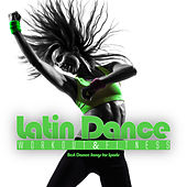 Latin Dance Workout & Fitness - Best Dance Songs for Sports by Various Artists