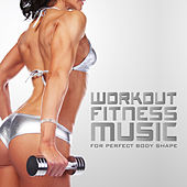 Workout Fitness Music for Perfect Body Shape by Various Artists